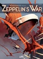 Wunderwaffen présente Zeppelin's war T03 - Zeppelin contre ptérodactyles ebook by Richard D.Nolane, Vicenç Villagrasa