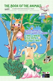 The Book of The Animals - Episode 1 (Bilingual English-Japanese) - These Animals... Don't Want to Wash! ebook by J.N. PAQUET