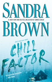Chill Factor: A Novel - A Novel ebook by Sandra Brown