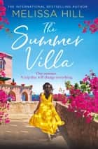 The Summer Villa ebook by Melissa Hill