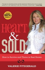 Heart & Sold - How to Survive and Thrive in Real Estate ebook by Valerie Fitzgerald