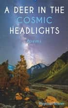 A Deer in the Cosmic Headlights ebook by Wayman Wisner