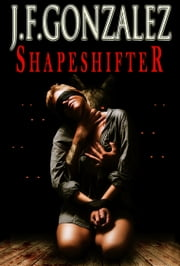 Shapeshifter ebook by J. F. Gonzalez