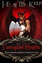 Corrupted Hearts (Epic Fantasy Romance) ebook by J.E. Keep,M. Keep