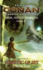 Heretic of Set ebook by J. Steven York