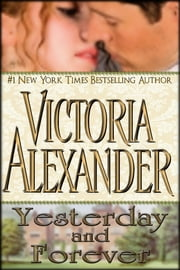Yesterday and Forever ebook by Victoria Alexander