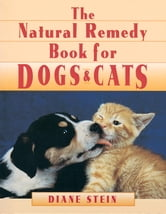 Natural Remedy Book for Dogs and Cats ebook by Diane Stein