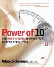 Power of 10 - The Once-A-Week Slow Motion Fitness Revolution ebook by Adam Zickerman