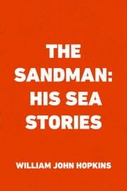 The Sandman: His Sea Stories ebook by William John Hopkins