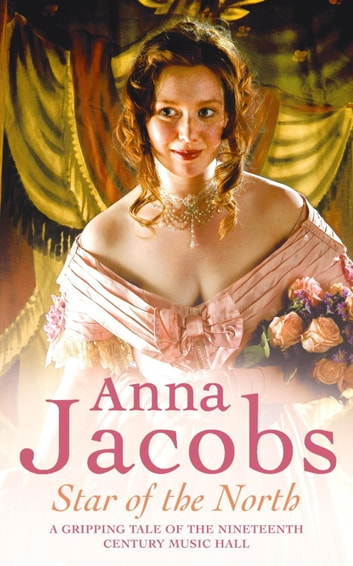 Star of the North - Music Hall Series, Book 2 eBook by Anna Jacobs