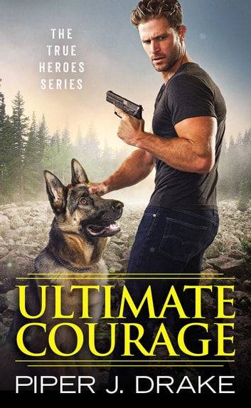 Ultimate Courage ebook by Piper J. Drake