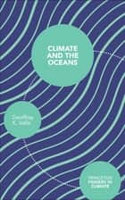 Climate and the Oceans ebook by Geoffrey Vallis