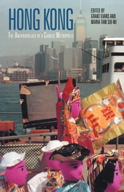 Hong Kong - Anthropological Essays on a Chinese Metropolis ebook by Grant Evans,Maria Tam