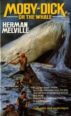 Moby Dick - Or the Whale ebook by Herman Melville