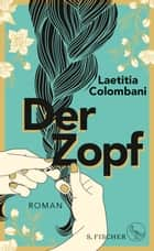 Der Zopf - Roman ebook by Claudia Marquardt, Laetitia Colombani