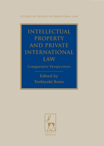 Intellectual Property and Private International Law - Comparative Perspectives ebook by
