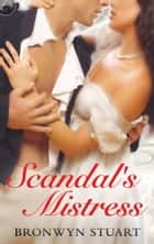 Scandal's Mistress ebook by Bronwyn Stuart