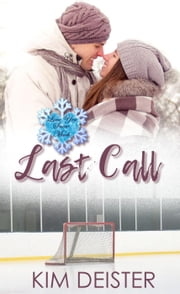 Last Call: A Love You Snow Much Serial Novella ebook by Kim Deister