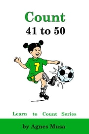 Count 41 to 50 ebook by Agnes Musa