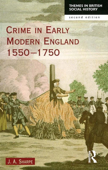Crime in Early Modern England 1550-1750 eBook by James A Sharpe