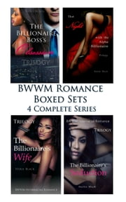 BWWM Romance Boxed Sets: The Billionaire Boss's Obsession\That Night with the Alpha Billionaire\The Billionaire's Wife\The Billionaire's Seduction - (4 Complete Series) ebook by Viola Black, Hattie Black
