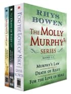 The Molly Murphy Series, Books 1-3 ebook by Rhys Bowen