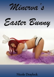 Minerva's Easter Bunny ebook by Nicole Draylock