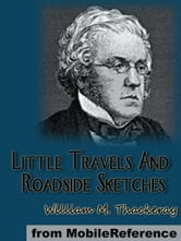 Little Travels And Roadside Sketches (Mobi Classics) ebook by William Makepeace Thackeray