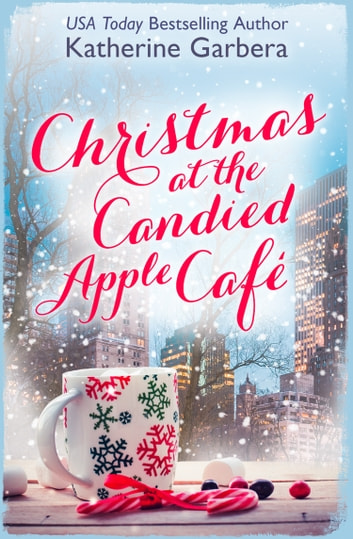 Christmas at the Candied Apple Café 電子書 by Katherine Garbera