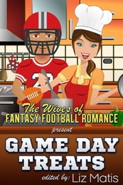Game Day Treats ebook by Liz Matis