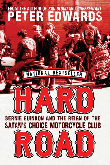 Hard Road - Bernie Guindon and the Reign of the Satan's Choice Motorcycle Club 電子書 by Peter Edwards
