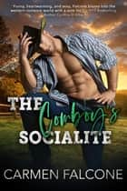 The Cowboy's Socialite ebook by Carmen Falcone