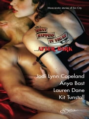 What Happens in Vegas...After Dark - An Anthology ebook by Jodi Lynn Copeland, Anya Bast, Lauren Dane,...
