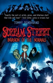 Scream Street: Invasion of the Normals (Book #7) ebook by Tommy Donbavand
