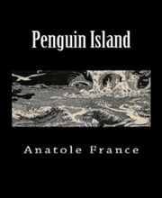 Penguin Island ebook by Anatole France