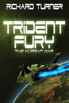 Trident Fury ebook by Richard Turner