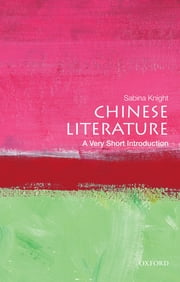 Chinese Literature: A Very Short Introduction ebook by Sabina Knight