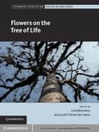 Flowers on the Tree of Life ebook by Livia Wanntorp,Louis P. Ronse De Craene