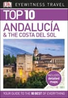 Top 10 Andalucía and the Costa del Sol ebook by DK Travel