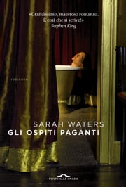 Gli ospiti paganti ebook by Sarah Waters