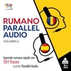 Rumano Parallel Audio Aprende rumano rápido con 501 frases usando Parallel Audio - Volumen 2 audiobook by