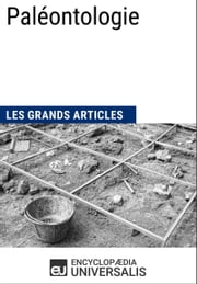 Paléontologie - Les Grands Articles d'Universalis ebook by Encyclopaedia Universalis