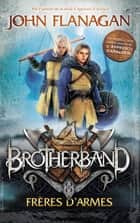 Brotherband - Tome 1 - Frères d'armes eBook by John Flanagan