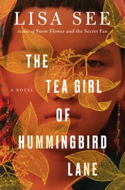 The Tea Girl of Hummingbird Lane ebook de Lisa See