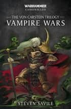 Vampire Wars: The Von Carstein Trilogy ebook by Steven Savile