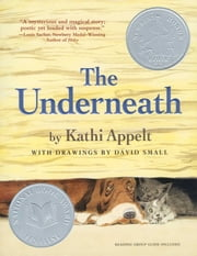 The Underneath ebook by Kathi Appelt,David Small