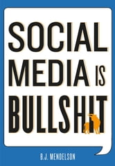 Social Media Is Bullshit ebook by B. J. Mendelson