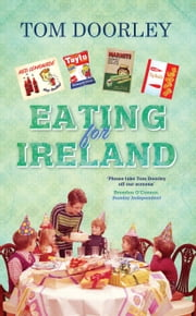 Eating for Ireland ebook by Tom Doorley