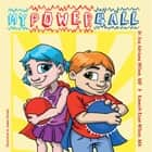 My Power Ball ebook by Dr. E. Adriana and K. Ryan Wilson