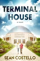 Terminal House 電子書籍 by Sean Costello